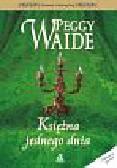 WAIDE PEGGY - KSIĘŻNA JEDNEGO DNIA