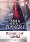 Tennant Emma - Dziwne losy Adelki