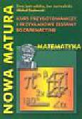 Jastrzębska Ewa, Jastrzębski Jan, Sadowski Michał - Nowa matura Matematyka Kurs przygotowawczy i przykładowe zestawy egzaminacyjne