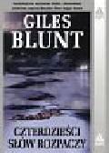 Blunt Giles - Czterdzieści słów rozpaczy