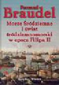 Braudel Fernand - Morze Śródziemne i świat śródziemnomorski w epoce Filipa II t. I i II