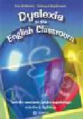 Butkiewicz Anna, Bogdanowicz Katarzyna - Dyslexia in the English Classroom. Techniki nauczania języka angielskiego uczniów z dysleksją
