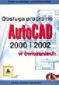 Kłosowski Paweł, Grabowska Anna - Obsługa porgramu AutoCAD 2000 i 2002 w ćwiczeniach