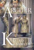 Archer Jeffrey - Krótko mówiąc /op.m/Prószyński/