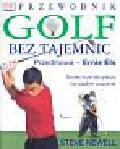 Newell Steve - Golf bez tajemnic Przewodnik