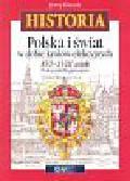 Klusek Jerzy - Polska i świat w dobie królów elekcyjnych XVI - XVIII wiek. Podręcznik dla gimnazjum