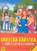 Bieniek Christian - Karolka Karotka i klub silnych dziewczyn
