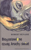 Menasse R. - Błogosławione czasy