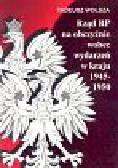 Wolsza Tadeusz - Rząd RP na obczyźnie wobec wydarzeń w kraju 1945-1950