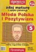 Ciesielska Agnieszka, Zasłona Izabela - Zdaj maturę z języka polskiego. Zeszyt 5. Pozytywizm, Młoda Polska