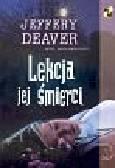 Deaver Jeffery - Lekcja jej śmierci