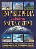 Clark John, Flint David, Hare Tony, Hare Keith, Twist Clint - Encyklopedia szkolna. Nauka o Ziemi