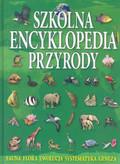 Praca zbiorowa - Szkolna encyklopedia przyrody /op.tw./