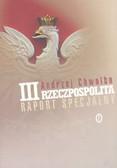 Chwalba Andrzej - III Rzeczpospolita. Raport specjalny