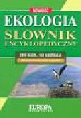 Praca zbiorowa - Słownik encyklopedyczny Ekologia