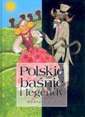 Żak Andrzej - Polskie baśnie i legendy /op.tw./
