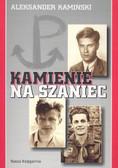 Kamiński Aleksander - Kamienie na szaniec /op.mk./