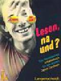 Boschma Nel. Eunen Kees van, Huizinga Rinny, Ris Tineke - Lesen, na und? Ein literarisches Arbeitsbuch fur die ersten Jahre Deutsch