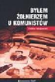 Majewski Feliks - Byłem żołnierzem u komunistów