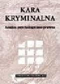 Kuć M., Niewiadomska I. - Kara kryminalna. Analiza psychologiczno-prawna