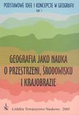 Praca zbiorowa - Podstawowe idee i koncepcje w geografii t.1