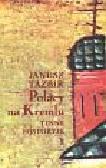 Tazbir Janusz - Polacy na Kremlu i inne historyje