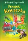 Uspienski Edward - Przygody Kiwaczka