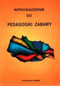 Praca zbiorowa - Wprowadzenie do pedagogiki zabawy