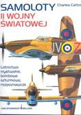 Catton Charles - Samoloty II wojny światowej /Bellona/