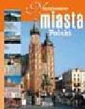Praca zbiorowa - Najpiękniesze miasta Polski
