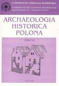 Archaeologia Historica Polona Tom 10. Materiały z V Sesji Naukowej Uniwersyteckiego Centrum Archeologii Średnioweicza i Nowożytności