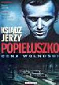 Praca zbiorowa - Ksiądz Jerzy Popiełuszko Cena wolności