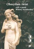 Żak S red - Obmyślam świat czyli o poezji W Szymborskiej