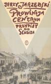 Jarzębski J. - Prowincja Centrum Przypisy do Schulza