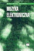 Kotoński Włodzimierz - Muzyka elektroniczna