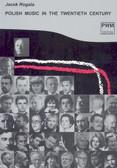 Rogala J. - Polish music in the twentieth century