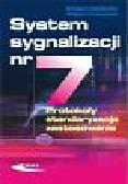 Danilewicz Grzegorz, Kabaciński Wojciech - System sygnalizacji nr 7. Protokoły, standaryzacja, zastosowania