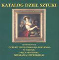 Katalog dzieł sztuki ofiarowanych Uniwersytetowi Mikołaja Kopernika w Toruniu przez profesora Wiesława Litewskiego