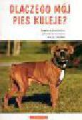 Aleksiewicz Roman, Adamiak Zbigniew, Nowak Maciej - Dlaczego mój pies kuleje