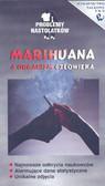 Marihuana a organizm człowieka /wyd.1-16d/