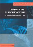 Matulewicz W. - Maszyny elektryczne w elektroenergetyce