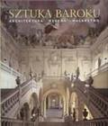 Praca zbiorowa - Sztuka Baroku Architektura rzeźba malarstwo