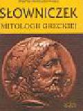 Romanowska Maria - Słowniczek mitologii greckiej