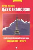 praca zbiorowa - Język francuski ćwiczenia Nowa Matura