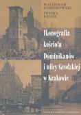 Komorowski Waldemar, Kęder Iwona - Ikonografia kościoła Dominikanów i ulicy Grodzkiej w Krakowie