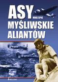 Mike Spick - ASY MYŚLIWSKIE ALIANTÓW