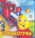 Tuwim Julian - Lokomotywa /książeczka gąbka/