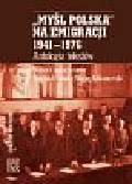 Turek W., Urbanowski M.(wybór i opr.) - 'Myśl Polska' na emigracji 1941-1976. Antologia tekstów