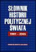 Bankowicz M., Bankowicz B., Dudek A. - Słownik historii politycznej świata 1901-2005