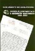 Kochański A., Muraszko G.P., Noskowa A.F., Paczkowski A., Persak K. (oprac.) - Dokumenty do dziejów PRL: Polska w dokumentach z archiwów rosyjskich 1949-1953